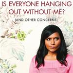 Mindy Kaling's Is Everyone Hanging Out Without Me?  86176